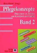 Cover-Bild zu Pflegekonzepte. Phänomene im Erleben von Krankheiten und Umfeld von Käppeli, Silvia (Hrsg.)