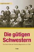 Cover-Bild zu Die gütigen Schwestern von Kellerhals, Adolf