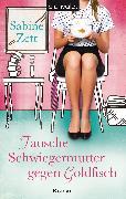 Cover-Bild zu Tausche Schwiegermutter gegen Goldfisch (eBook) von Zett, Sabine