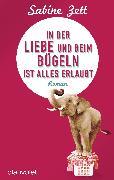 Cover-Bild zu In der Liebe und beim Bügeln ist alles erlaubt (eBook) von Zett, Sabine