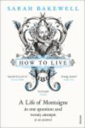 Cover-Bild zu How to Live (eBook) von Bakewell, Sarah
