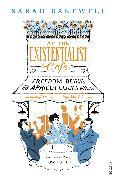 Cover-Bild zu At The Existentialist Café (eBook) von Bakewell, Sarah