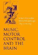Cover-Bild zu Music, Motor Control and the Brain von Altenmüller, Eckart (Hrsg.)