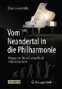 Cover-Bild zu Vom Neandertal in die Philharmonie von Altenmüller, Eckart
