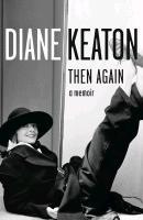Cover-Bild zu Then Again von Keaton, Diane