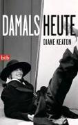 Cover-Bild zu DAMALS HEUTE von Keaton, Diane