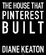 Cover-Bild zu The House that Pinterest Built von Keaton, Diane