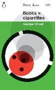 Cover-Bild zu Books v. Cigarettes (eBook) von Orwell, George