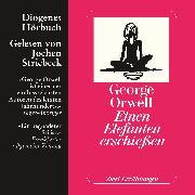 Cover-Bild zu Einen Elefanten erschießen (Audio Download) von Orwell, George