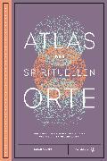 Cover-Bild zu Atlas der spirituellen Orte von Baxter, Sarah