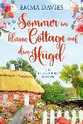 Cover-Bild zu Davies, Emma: Sommer im kleinen Cottage auf dem Hügel