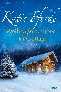Cover-Bild zu Fforde, Katie: Weihnachtszauber im Cottage (eBook)