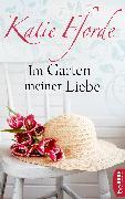 Cover-Bild zu Fforde, Katie: Im Garten meiner Liebe (eBook)