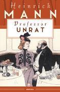 Cover-Bild zu Mann, Heinrich: Professor Unrat oder Das Ende eines Tyrannen