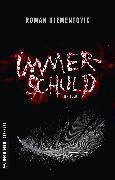 Cover-Bild zu Klementovic, Roman: Immerschuld (eBook)