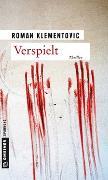 Cover-Bild zu Klementovic, Roman: Verspielt