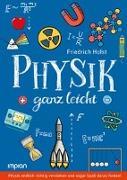 Cover-Bild zu Holst, Friedrich: Physik ganz leicht