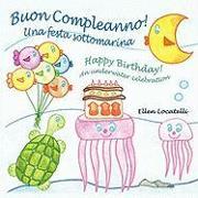 Cover-Bild zu Buon Compleanno! Una Festa Sottomarina - Happy Birthday! an Underwater Celebration