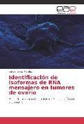 Cover-Bild zu Identificación de isoformas de RNA mensajero en tumores de ovario