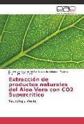 Cover-Bild zu Extracción de productos naturales del Aloe Vera con CO2 Supercritico