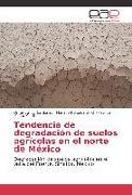 Cover-Bild zu Tendencia de degradación de suelos agrícolas en el norte de México