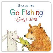 Cover-Bild zu Gravett, Emily: Bear and Hare Go Fishing