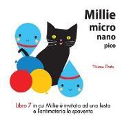 Cover-Bild zu Millie micro nano pico Libro 7 in cui Millie ? invitata ad una festa e l?antimatteria la spaventa
