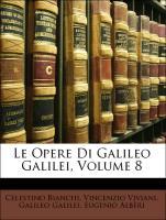 Cover-Bild zu Le Opere Di Galileo Galilei, Volume 8