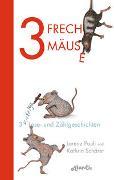 Cover-Bild zu 3 freche Mäuse - 3 witzige Lese- und Zählgeschichten
