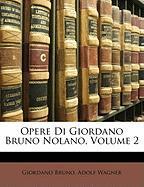Cover-Bild zu Opere Di Giordano Bruno Nolano, Volume 2