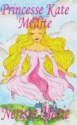 Cover-Bild zu La Principessa Kate Medita (Libro per Bambini sulla Meditazione di Consapevolezza, fiabe per bambini, storie per bambini, favole per bambini, libri bambini, libri Illustrati, fiabe, libri per bambini)