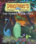 Cover-Bild zu Bordiglioni, Stephen: Five Friends Fight T-Rex