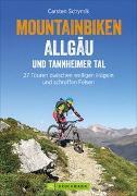 Cover-Bild zu Schymik, Carsten: Mountainbiken Allgäu und Tannheimer Tal