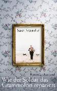 Cover-Bild zu Stanisic, Sasa: Wie der Soldat das Grammofon repariert
