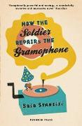 Cover-Bild zu Stanisic, Sasa: How The Soldier Repairs The Gramophone