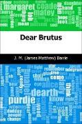 Cover-Bild zu Barrie, J. M. (James Matthew): Dear Brutus (eBook)