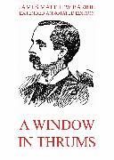 Cover-Bild zu Barrie, James Matthew: A Window in Thrums (eBook)