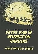 Cover-Bild zu Barrie, James Matthew: Peter Pan In Kensington Gardens (eBook)