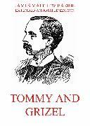 Cover-Bild zu Barrie, James Matthew: Tommy And Grizel (eBook)