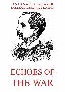 Cover-Bild zu Barrie, James Matthew: Echoes Of The War (eBook)