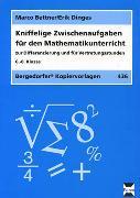 Cover-Bild zu Kniffelige Zwischenaufgaben für den Mathematikunterricht von Bettner, Marco