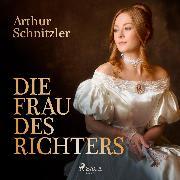 Cover-Bild zu Die Frau des Richters (Audio Download) von Schnitzler, Arthur