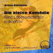Cover-Bild zu Die kleine Komödie - Eine Liebesgeschichte in Briefen (Ungekürzt) (Audio Download) von Schnitzler, Arthur