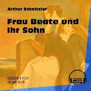 Cover-Bild zu Frau Beate und ihr Sohn (Ungekürzt) (Audio Download) von Schnitzler, Arthur