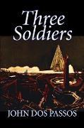 Cover-Bild zu Dos Passos, John: Three Soldiers by John DOS Passos, Fiction, Classics, Literary, War & Military