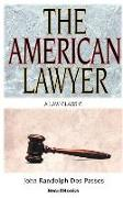 Cover-Bild zu Dos Passos, John Randolph: The American Lawyer: As He Was-As He Is-As He Can Be