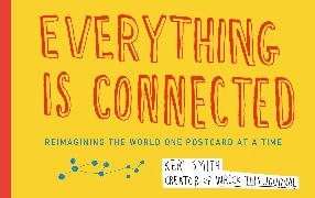 Cover-Bild zu Smith, Keri: Everything Is Connected: Reimagining the World One Postcard at a Time