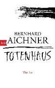 Cover-Bild zu Aichner, Bernhard: Totenhaus
