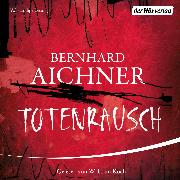 Cover-Bild zu Aichner, Bernhard: Totenrausch (Audio Download)