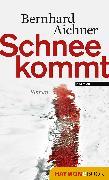 Cover-Bild zu Aichner, Bernhard: Schnee kommt (eBook)